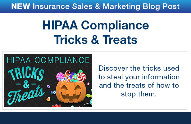 NEW Insurance Sales & Marketing Blog Post. HIPAA compliance tricks and treats.