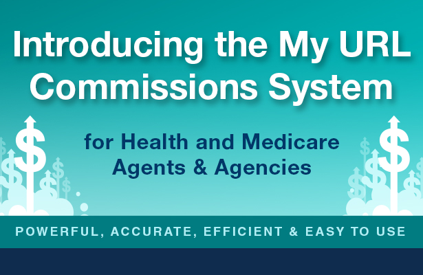 Introducing the My URL commissions system for Health and Medicare agents and agencies.
