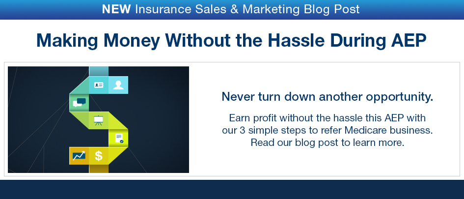 NEW Insurance Sales & Marketing Blog Post. Making Money Without the Hassle During AEP