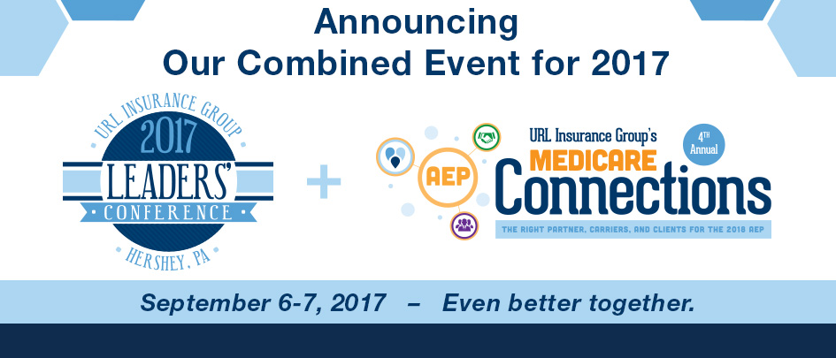 Announcing our combined event for 2017, the Medicare Connections and Leaders' Conference.