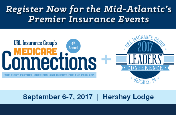 Register now for the Mid-Atlantic's premier insurance events. Medicare Connections and Leaders' Conference.