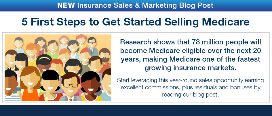 NEW Insurance Sales & Marketing Blog Post. 5 first steps to get started selling Medicare.
